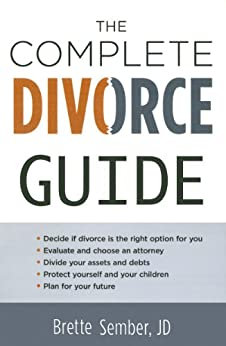 The Complete Divorce Guide by [Brette Sember JD]