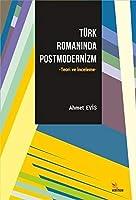 Türk Romaninda Postmodernizm; Teori ve Inceleme