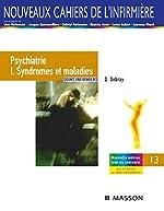 Psychiatrie I. Syndromes et maladies - Soins infirmiers de Quentin Debray