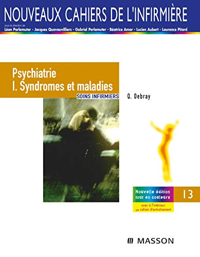 Psychiatrie I. Syndromes et maladies