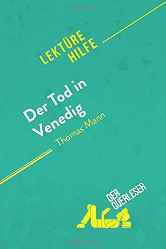 Der Tod in Venedig von Thomas Mann (Lektürehilfe): Detaillierte Zusammenfassung, Personenanalyse und Interpretation
