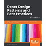 React Design Patterns and Best Practices: Design, build and deploy production-ready web applications using standard industry practices, 2nd Edition (English Edition)