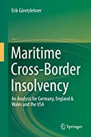 Maritime Cross-Border Insolvency: An Analysis for Germany, England & Wales and the USA