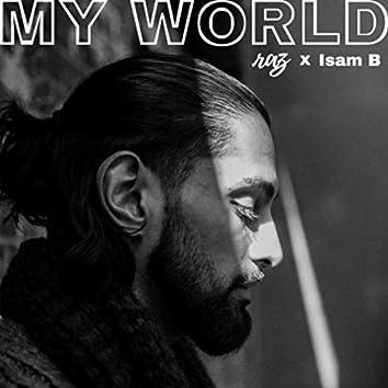 My World (feat. Isam B)
