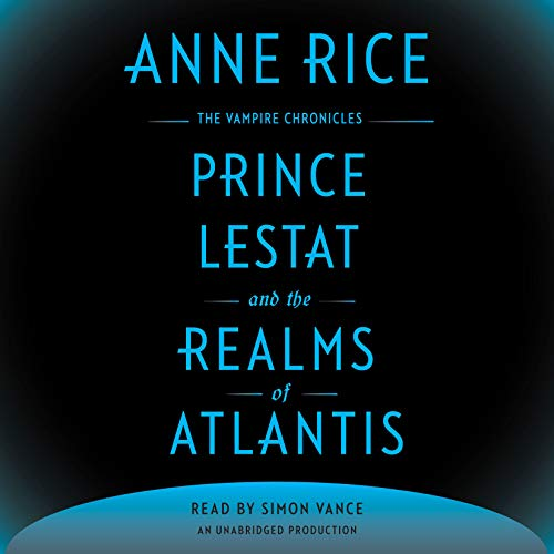 Prince Lestat and the Realms of Atlantis     The Vampire Chronicles              Autor:                                                                                                                                 Anne Rice                               Sprecher:                                                                                                                                 Simon Vance                      Spieldauer: 17 Std. und 13 Min.     7 Bewertungen     Gesamt 3,3