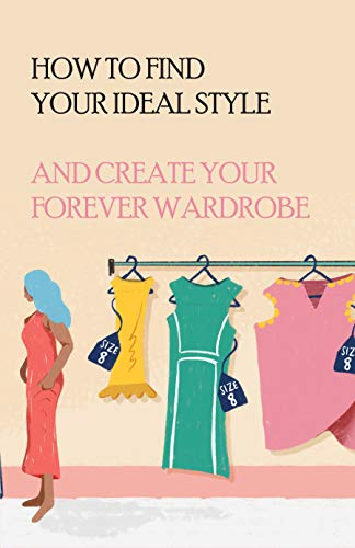 How To Find Your Ideal Style And Create Your Forever Wardrobe: How To Find Your Ideal Size (English Edition)