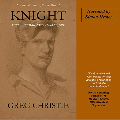 Knight: Yorkshireman, Storyteller, Spy audiobook cover art