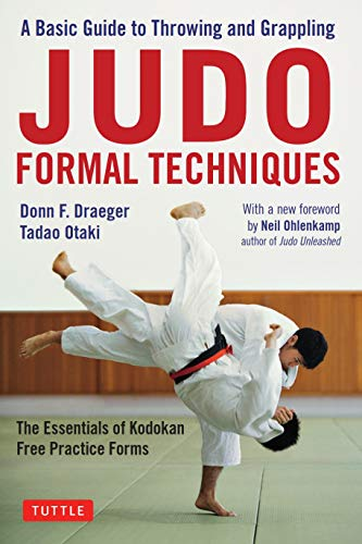 Draeger, D: Judo Formal Techniques: A Basic Guide to Throwing and Grappling - The Essentials of Kodokan Free Practice Forms