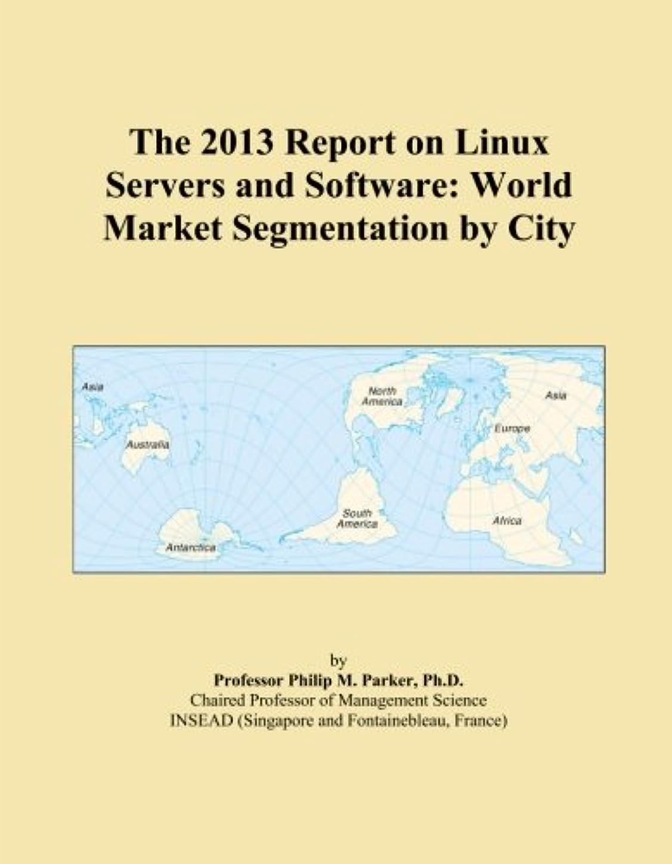 細胞所属スクラップThe 2013 Report on Linux Servers and Software: World Market Segmentation by City