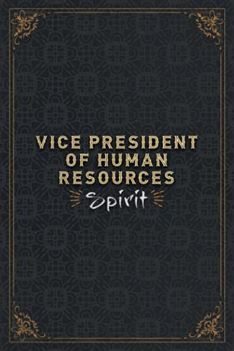 Vice President Of Human Resources Notebook Planner - Vice President Of Human Resources Spirit Job Title Working Cover Daily Journal: 6x9 inch, ... Over 100 Pages, Work List, 5.24 x 22.86 cm