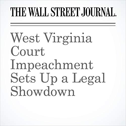 West Virginia Court Impeachment Sets Up a Legal Showdown copertina
