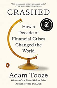 Crashed  How a Decade of Financial Crises Changed the World