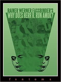 Why Does Herr R. Run Amok?