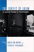 The Subject of Lacan: A Lacanian Reader for Psychologists (SUNY series in Psychoanalysis and Culture)