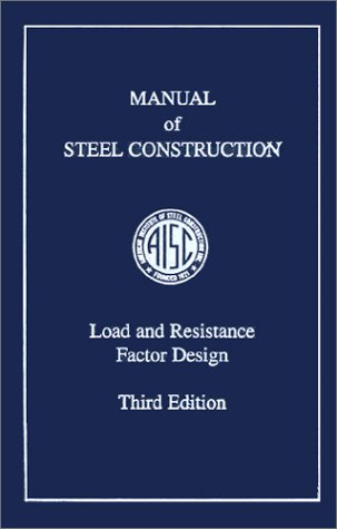 AISC Manual of Steel Construction: Load and Resistance Factor Design, Third Edition (LRFD 3rd Editio