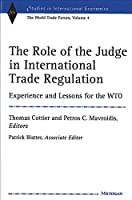The Role of the Judge: Lessons for the Wto (Studies in International Economics)