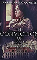 The Conviction of Hope: Premium Hardcover Edition