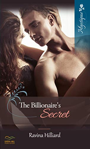The Billionaire's Secret by [Ravina Hilliard]