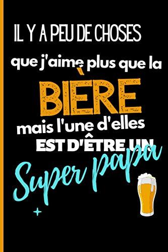 Il y a peu de choses que j'aime plus que la Bière mais l'une d'elles est d'être un Super Papa: Mon carnet de bière maison ⎮Micro-brasserie ⎮Fiches de brassage