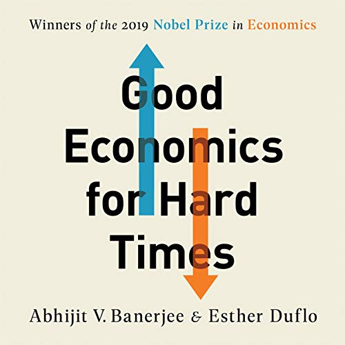 Good Economics for Hard Times audiobook cover art