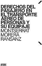 Derechos del pasajero en el transporte aéreo de personas y su equipaje (Spanish Edition)