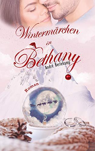 Wintermärchen in Bethany: (Bethany 3)
