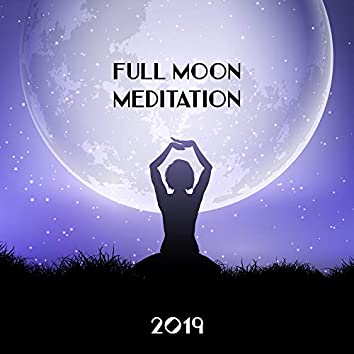 Full Moon Meditation 2019