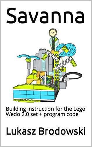 Savanna: Building instruction for the Lego Wedo 2.0 set + program code (English Edition)