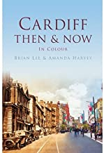Cardiff: Then & Now (Then & Now (History Press)) (Hardback) - Common