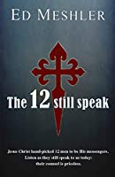 The 12 Still Speak