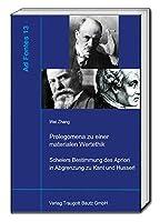 Prolegomena zu einer materiellen Wertethik: Schelers Bestimmung des Apriori in Abgrenzung zu Kant und Husserl