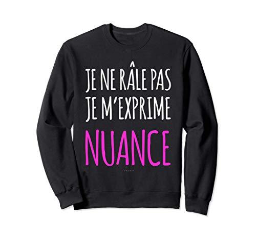 Sweat Femme Sans Capuche Humour Je Ne Râle Pas Je M'exprime Sweatshirt