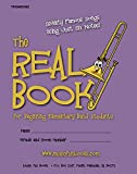 The Real Book for Beginning Elementary Band Students (Trombone): Seventy Famous Songs Using Just Six Notes (English Edition)