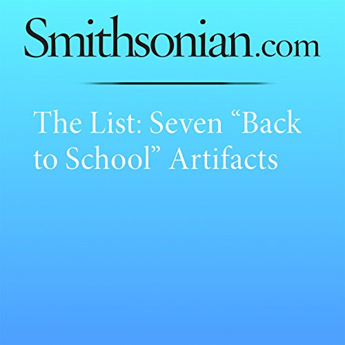 The List: Seven 'Back to School' Artifacts audiobook cover art