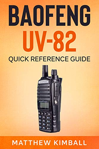 Baofeng UV-82: Quick Refernce Guide (English Edition)