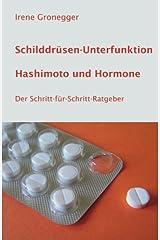 Schilddrüsen-Unterfunktion, Hashimoto und Hormone: Der Schritt-für-Schritt-Ratgeber Taschenbuch