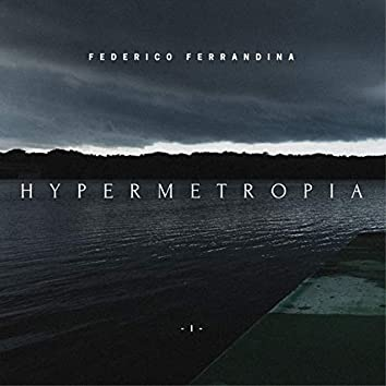 Hypermetropia, pt. 1