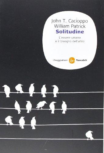 Solitudine. L'essere umano e il bisogno dell'altro