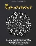 Gymnastique Mandala Journal Livre de Coloriage: Journal de coloriage Mandala Pour Adolescents. Un Cadeau Pour Les Filles et Les Femmes en Gymnastique. 100 Pages, Grand Format 8,5 x 11 Pouces.