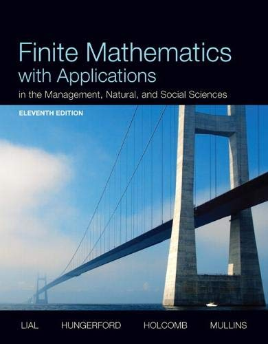 Compare Textbook Prices for Finite Mathematics with Applications In the Management, Natural, and Social Sciences 11 Edition ISBN 9780321931061 by Lial, Margaret,Hungerford, Thomas,Holcomb, John,Mullins, Bernadette