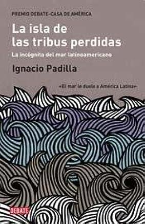ISLA DE LAS TRIBUS PERDIDAS, LA (Spanish Edition)
