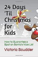 24 Days 'Til Christmas for Kids: How to Guarantee a Spot on Santa's Nice List