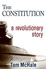 The Constitution: A Revolutionary Story: The historically accurate and decidedly entertaining owner's manual Paperback