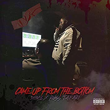 Came Up from the Bottom (feat. Russ Tafari)
