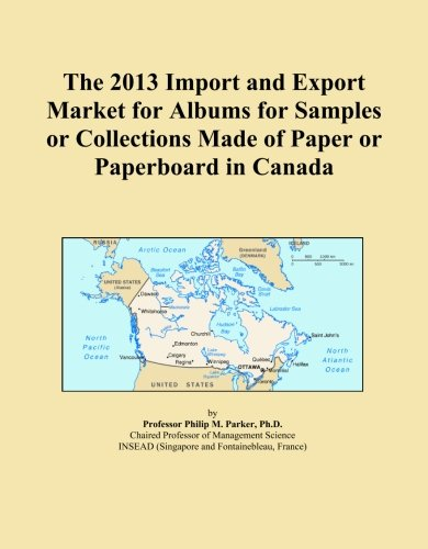 The 2013 Import and Export Market for Albums for Samples or Collections Made of Paper or Paperboard in Canada