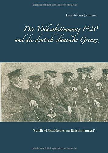 Die Volksabstimmung 1920 und die deutsch-dänische Grenze