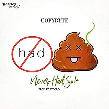 Never Had $#!+ (Radio Edit)