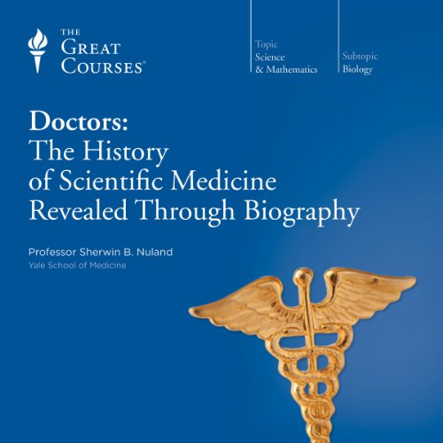 Doctors: The History of Scientific Medicine Revealed Through Biography audiobook cover art