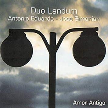 Duo Landum: Amor Antigo