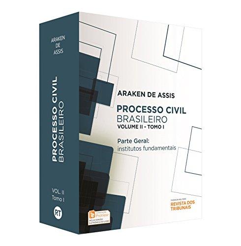 Processo Civil Brasileiro. Parte Geral. Institutos Fundamentais - Tomo I e II